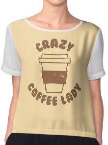 Crazy coffee lady Chiffon Top
