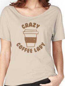 Crazy coffee lady Women's Relaxed Fit T-Shirt
