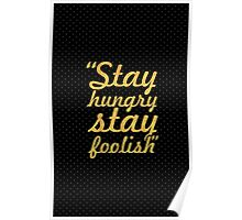 "Stay hungry stay foolish... ""Steve Jobs"" Inspirational Quote Poster"