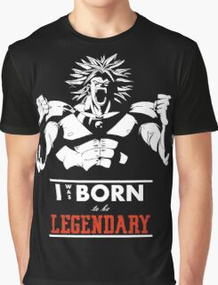 To Be Legendary Graphic T-Shirt
