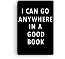 I Can Go Anywhere In A Good Book Canvas Print