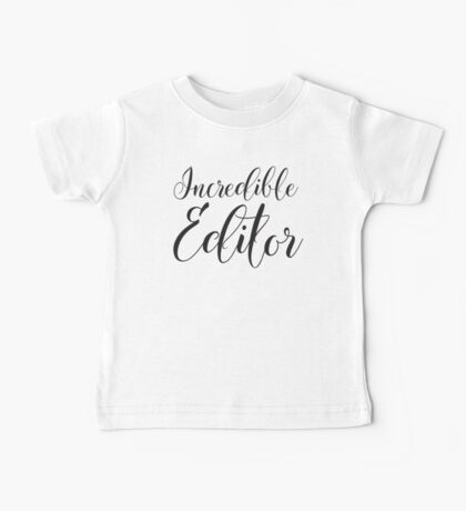 Incredible Editor Baby Tee
