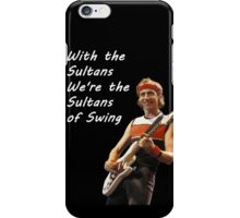Sultans of Swing iPhone Case/Skin