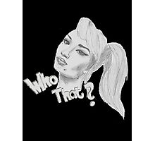Who that? I-G-G-Y Photographic Print