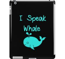 I Speak Whale iPad Case/Skin