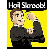 Hail Skroob! Photographic Print