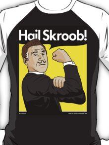 Hail Skroob! T-Shirt