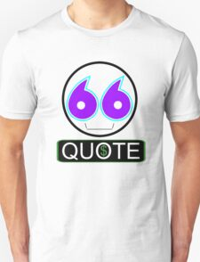 Issue a quote Unisex T-Shirt