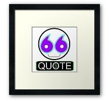 Issue a quote Framed Print