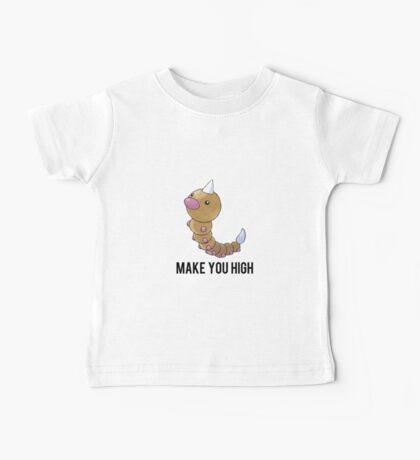 Weedle Make you high - funny pokemon go Baby Tee