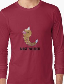 Weedle Make you high - funny pokemon go Long Sleeve T-Shirt