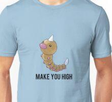 Weedle Make you high - funny pokemon go Unisex T-Shirt