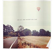 Not All Who Wander Are Lost, hot air balloon Poster