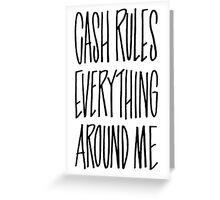 WU-TANG CLAN CASH RULES EVERYTHING AROUND ME LYRIC GRAFFITI Greeting Card