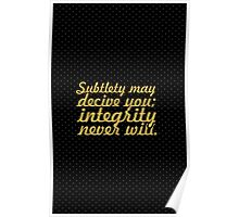 Subtlety may... Inspirational Quote Poster