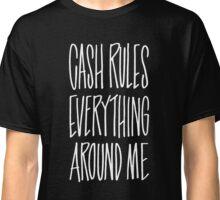 WU-TANG CLAN CASH RULES EVERYTHING AROUND ME LYRIC GRAFFITI Classic T-Shirt