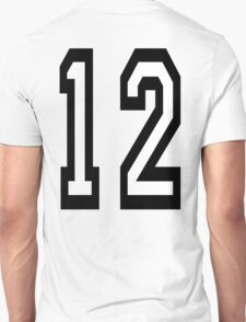 12, TEAM SPORTS, NUMBER 12, twelfth, twelve, ONE, TWO, Competition,  Unisex T-Shirt