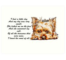 I Had A Little Dog (she)...Yorkie Art Print