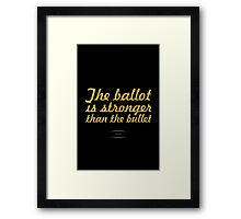 "The ballot is stronger than the bullet... ""lincoln"" Inspirational Quote Framed Print"