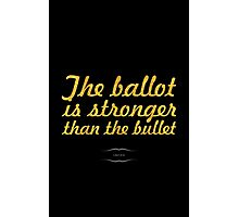 """The ballot is stronger than the bullet... """"lincoln"""" Inspirational Quote Photographic Print"""