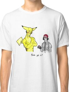 Pikachu is stronger than you Classic T-Shirt