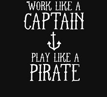 WORK LIKE A PIRATE Unisex T-Shirt