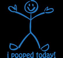 I Pooped Today! BLUE by Carolina Swagger