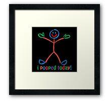 I Pooped Today! MULTI Framed Print