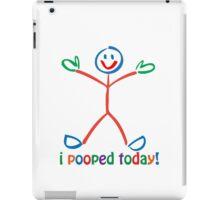 I Pooped Today! MULTI iPad Case/Skin