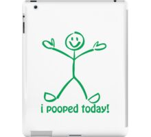 I Pooped Today! GREEN iPad Case/Skin
