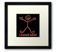 I Pooped Today! ORANGE Framed Print