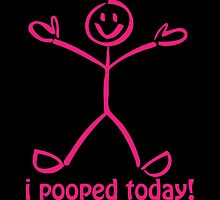I Pooped Today! PINK by Carolina Swagger