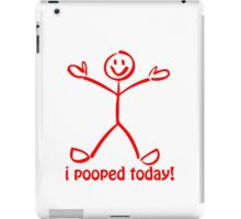 I Pooped Today! RED iPad Case/Skin