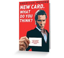 American Psycho - 'New Card. What do you think?' Greeting Card