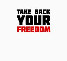 Take Back Your Freedom Free Speech Political Protest Unisex T-Shirt