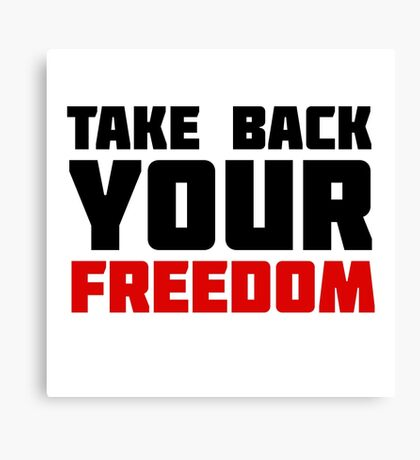 Take Back Your Freedom Free Speech Political Protest Canvas Print