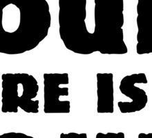 Random Funny When There's Doubt Cool Quote Sticker