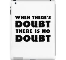 Random Funny When There's Doubt Cool Quote iPad Case/Skin