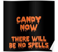 Candy Now And There Will Be No Spells Poster