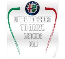 Life is too short to drive a boring car - Alfa TriColore Poster