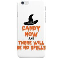 Candy Now And There Will Be No Spells iPhone Case/Skin