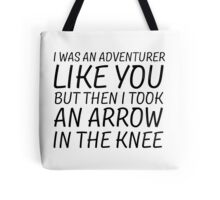 Elder Scrolls Skyrim Funny Quote Arrow To The Knee Tote Bag