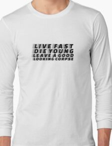 Live Fast Die YOung Quote Rock n Roll Music Drugs Sex Long Sleeve T-Shirt