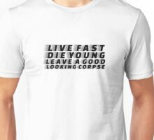 Live Fast Die YOung Quote Rock n Roll Music Drugs Sex Unisex T-Shirt