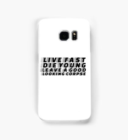 Live Fast Die YOung Quote Rock n Roll Music Drugs Sex Samsung Galaxy Case/Skin