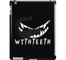 WITH TEETH iPad Case/Skin