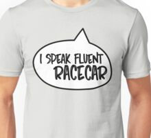I speak fluent racecar Unisex T-Shirt