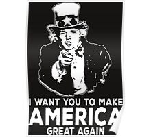 """Donald Trump and Uncle Sam Mashup """"I Want You To Make America Great Again""""  Poster"""