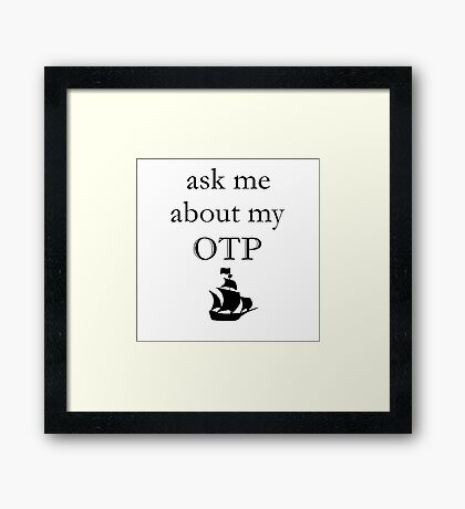 ask me about my otp Framed Print