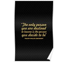 """The only person you are... """"Ralph Waldo Emerson"""" Inspirational Quote Poster"""
